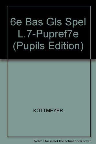 Basic Goals in Spelling, Level 7 (Pupils: Kottmeyer, William; Claus,