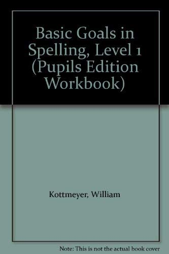 9780070343818: Basic Goals in Spelling, Level 1 (Pupils Edition Workbook)