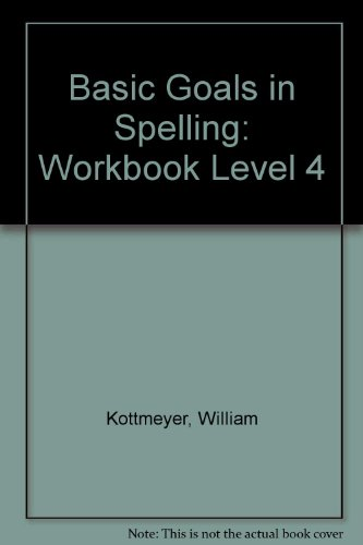 Basic Goals in Spelling: Workbook Level 4: William Kottmeyer, Audrey
