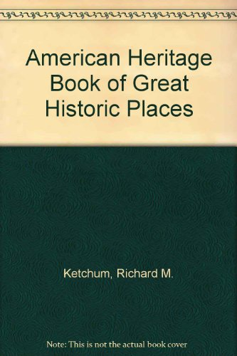 9780070344143: American Heritage Book of Great Historic Places