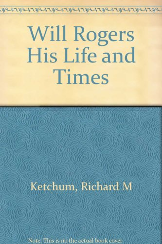 9780070344167: Will Rogers His Life and Times