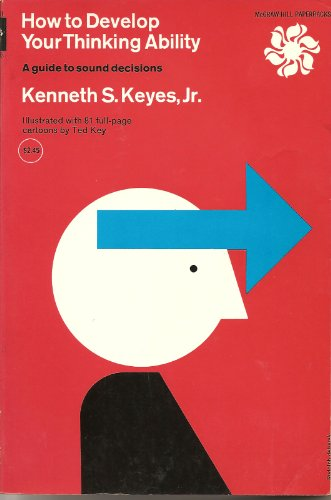 How to Develop Your Thinking Ability.: Keyes, Kenneth S.