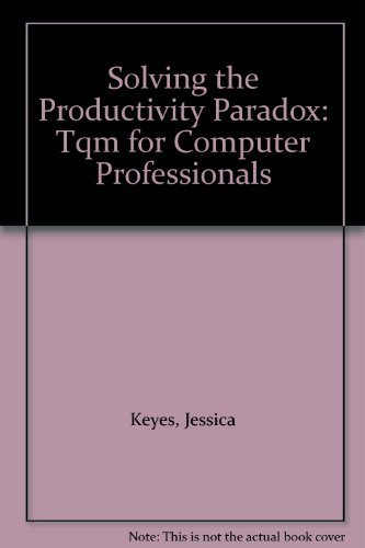 9780070344761: Solving the Productivity Paradox: Tqm for Computer Professionals