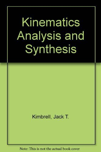 Kinematics Analysis and Synthesis: Jack T. Kimbrell