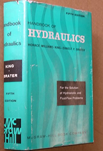 Handbook of Hydraulics for the Solution of: King, Horace Williams