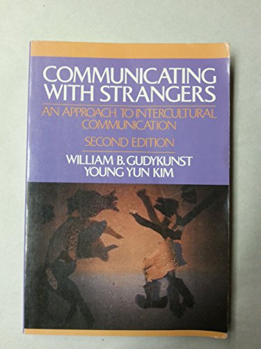 9780070346024: Communicating With Strangers: An Approach to Intercultural Communication