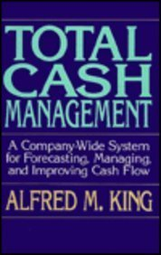 9780070346048: Total Cash Management: A Company-Wide System for Forecasting, Managing, and Improving Cash Flow