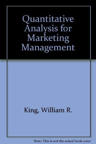 Quantitative analysis for marketing management: King, William Richard