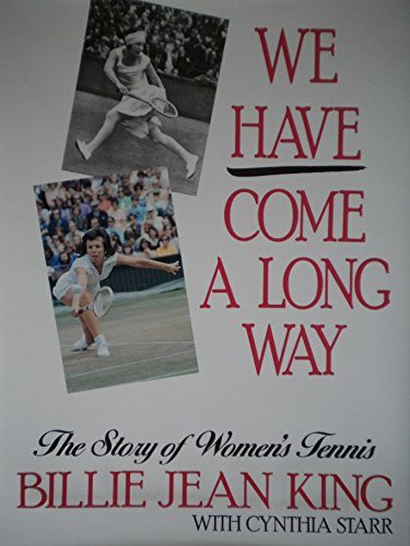 9780070346253: We Have Come a Long Way: Story of Women's Tennis