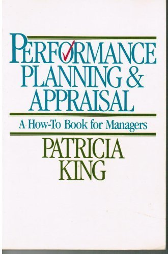 Performance Planning and Appraisal: A How-To Book for Managers (0070346402) by Patricia King