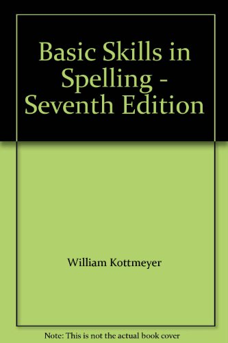 Basic Goals in Spelling: William A. Kottmeyer