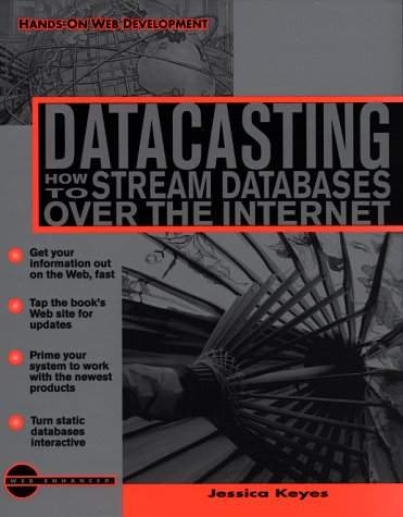 9780070346789: Datacasting: How to Stream Databases over the Internet