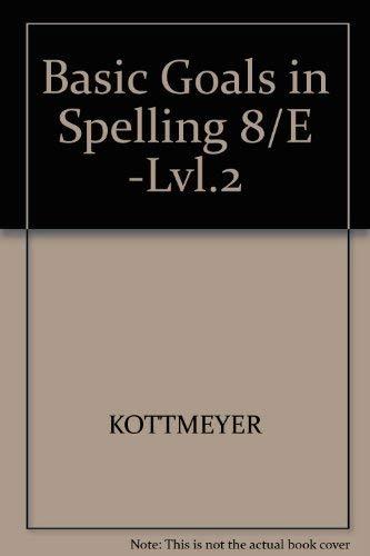 Basic Goals in Spelling 8/e -LVL.2: KOTTMEYER