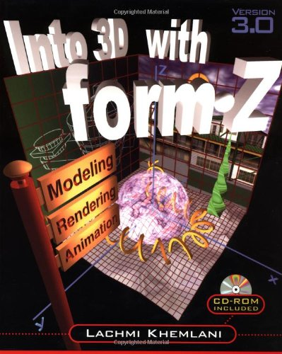 9780070349339: Into 3d With Form-Z: Modeling, Rendering, and Animation