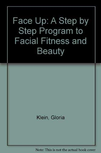9780070350588: Face Up: A Step by Step Program to Facial Fitness and Beauty