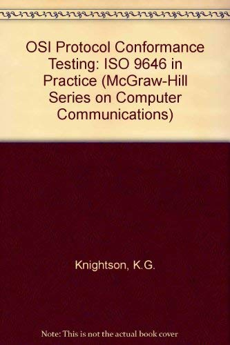 9780070351349: OSI Protocol Conformance Testing: ISO 9646 in Practice (McGraw-Hill Series on Computer Communications)
