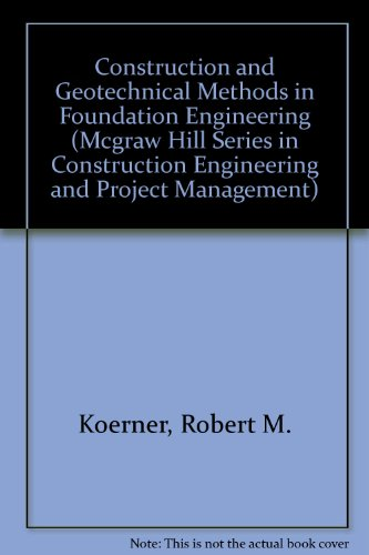 Construction and Geotechnical Methods in Foundation Engineering: R. M. Koerner