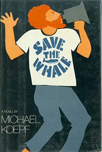 9780070352803: Save the whale: A novel