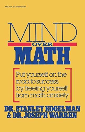 9780070352810: Mind Over Math: Put Yourself on the Road to Success by Freeing Yourself from Math Anxiety