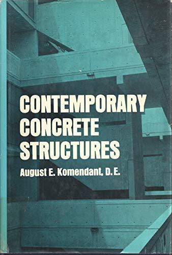 Contemporary Concrete Structures: Komendant, August E.