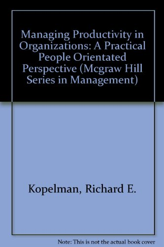 9780070353299: Managing Productivity in Organizations: A Practical, People-Oriented Perspective (Mcgraw Hill Series in Management)