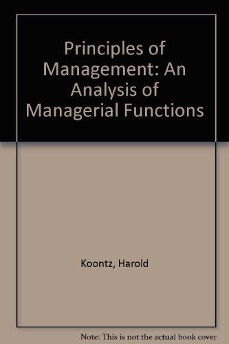 Principles of management : an analysis of: Koontz, Harold