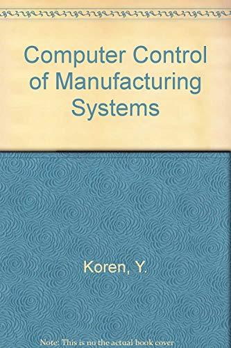 Computer Control of Manufacturing Systems: Yoram Koren