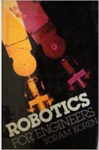 Robotics for Engineers: Koren, Yoram