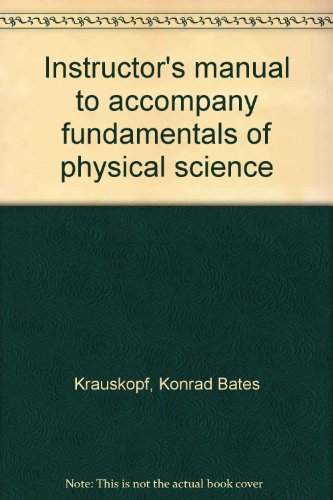 Instructor's manual to accompany fundamentals of physical science: Krauskopf, Konrad Bates