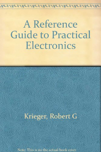 A Reference Guide to Practical Electronics (Electro: Robert G. Krieger