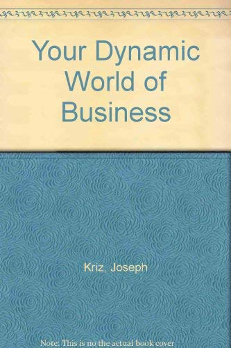 9780070355057: Your Dynamic World of Business