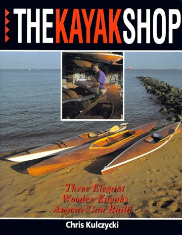 9780070355194: The Kayak Shop: Three Elegant Wooden Kayaks Anyone Can Build