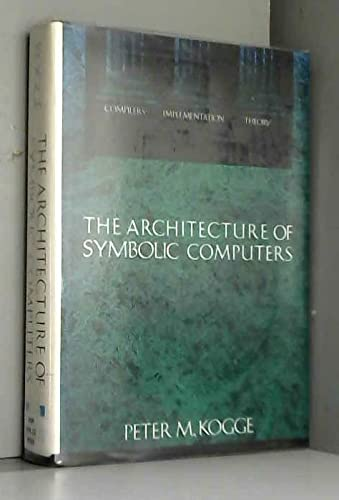 9780070355965: The Architecture of Symbolic Computers (Mcgraw-Hill Series in Supercomputing and Parallel Processing)