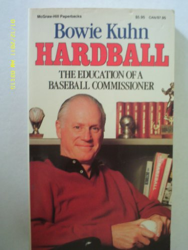9780070355989: Hardball: The Education of a Baseball Commissioner