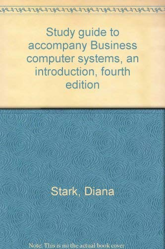 Study guide to accompany Business computer systems,: Stark, Diana