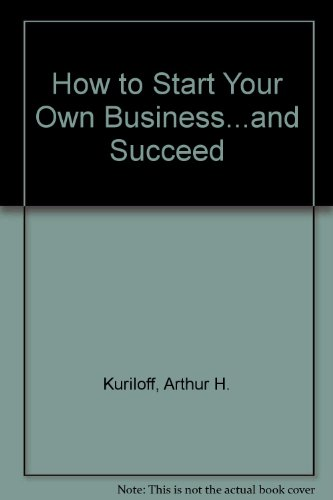 9780070356481: How to Start Your Own Business...and Succeed