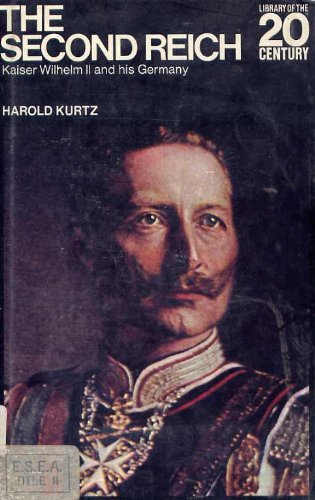 9780070356535: The Second Reich Kaiser Wilhelm II and His Germany