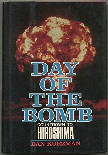 9780070356832: Day of the Bomb: Countdown to Hiroshima