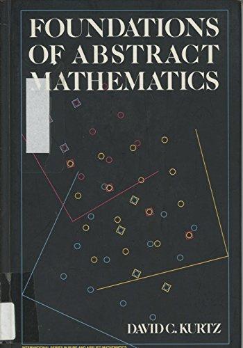 Foundation of Abstract Mathematics (International Series in: Kurtz, David C.