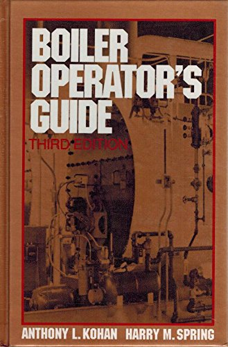 Boiler Operator's Guide: Kohan, Anthony Lawrence;