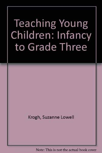 9780070357082: Educating Young Children: Infancy to Grade Three