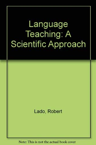 Language Teaching. A Scientific Approach.: LADO, R.
