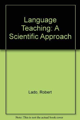 Language Teaching. A Scientific Approach.: LADO, R.