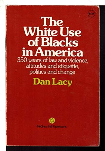 9780070357518: White Use of Blacks in America