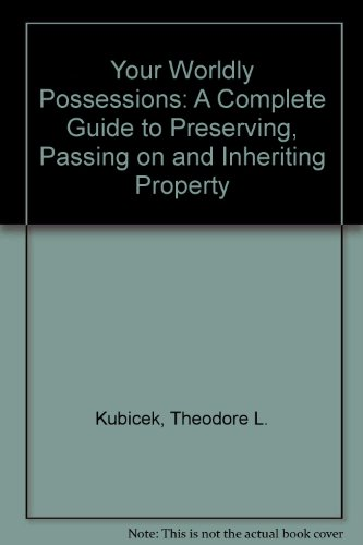 9780070358386: Your Worldly Possessions: A Complete Guide to Preserving, Passing On, and Inheriting Property
