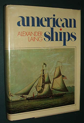 American Ships.: Laing, Alexander.