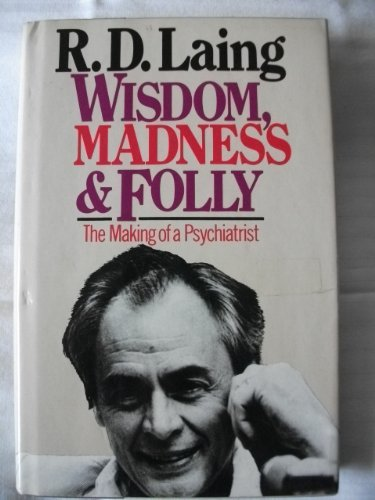 9780070358492: Wisdom, Madness and Folly: The Making of a Psychiatrist