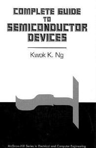 9780070358607: Complete Guide to Semiconductor Devices (Mcgraw-Hill Series in Electrical and Computer Engineering. Electronics and Vlsi Circuits)