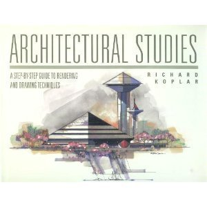9780070358683: Architectural Studies: A Step-By-Step Guide to Rendering and Drawing Techniques