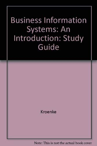 Business Information Systems: An Introduction: Study Guide: Diana Stark